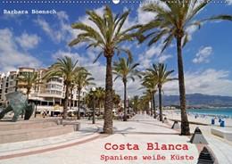 Abbildung von Boensch | Costa Blanca - Spaniens weiße Küste (Wandkalender 2019 DIN A2 quer) | 7. Edition 2018 | 2018 | Unterwegs an der Costa Blanca ...