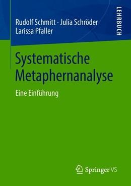 Abbildung von Schmitt / Schröder / Pfaller | Systematische Metaphernanalyse | 2018 | Eine Einführung