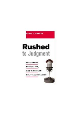 Abbildung von Barker | Rushed to Judgment | 2002 | Talk Radio, Persuasion, and Am...