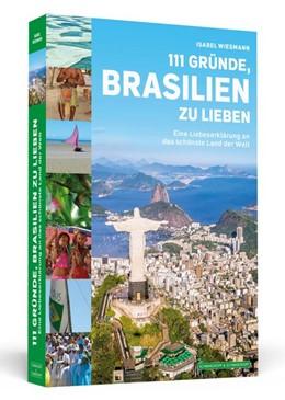 Abbildung von Wiesmann   111 Gründe, Brasilien zu lieben   2018   Eine Liebeserklärung an das sc...