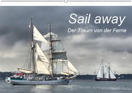 Abbildung von Dobrindt | Sail away (Wandkalender 2019 DIN A2 quer) | 6. Edition 2018 | 2018 | Maritimer Monatskalender mit w...