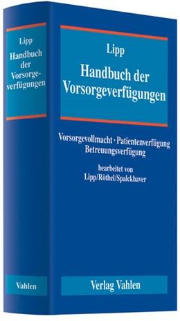 Abbildung von Lipp | Handbuch der Vorsorgeverfügungen | 2009 | Vorsorgevollmacht - Patientenv...