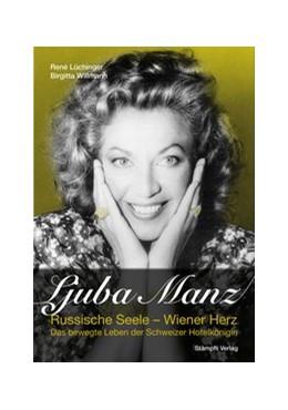 Abbildung von Lüchinger / Willmann | Ljuba Manz - Russische Seele - Wiener Herz | 1. Auflage | 2018 | beck-shop.de