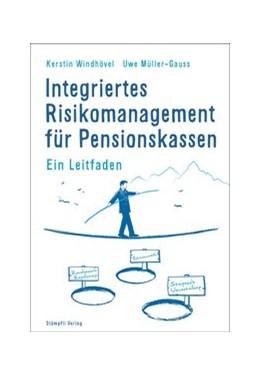 Abbildung von Windhövel / Uwe | Integriertes Risikomanagement für Pensionskassen | 2018 | Ein Leitfaden