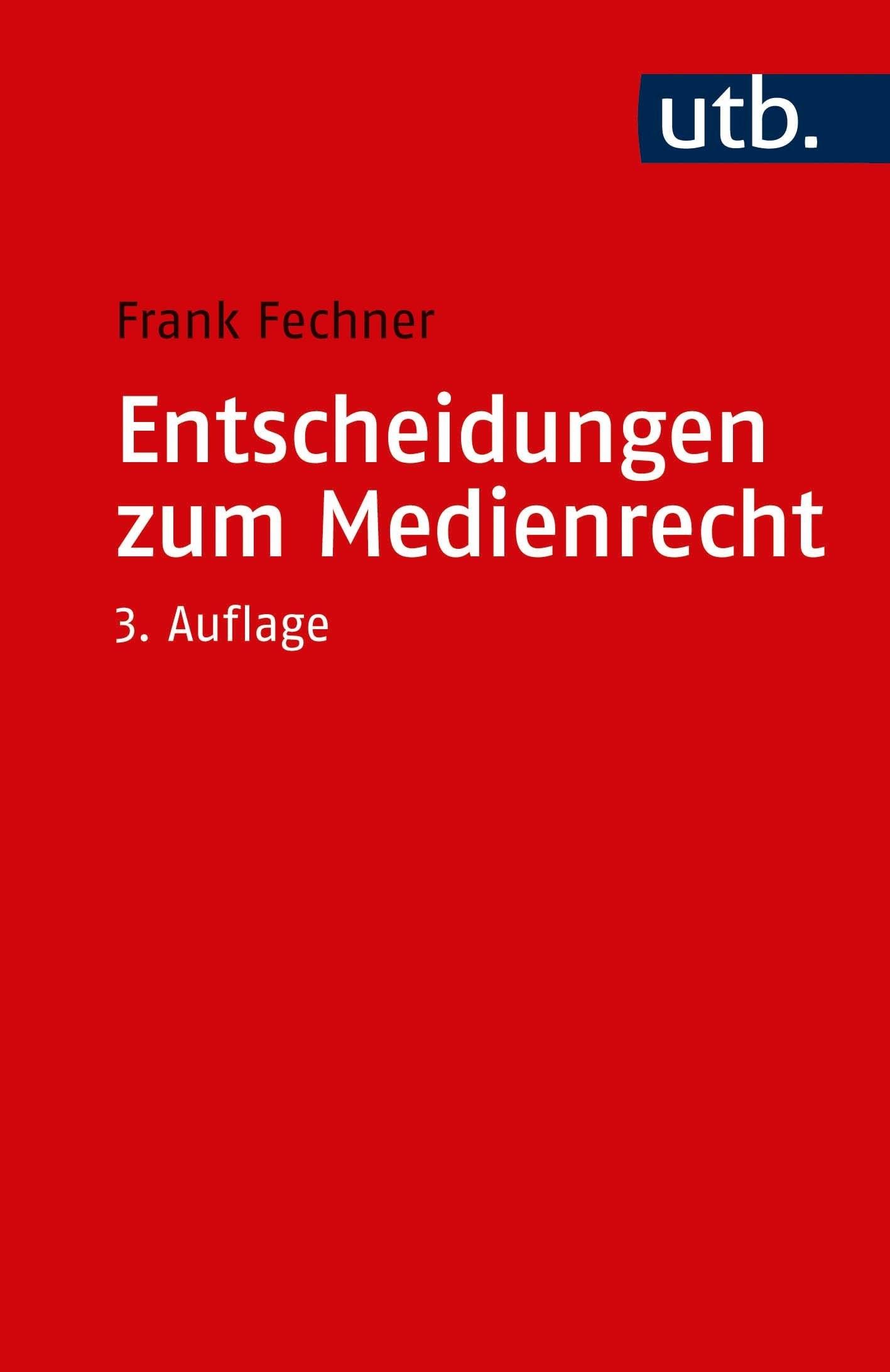 Entscheidungen zum Medienrecht | Fechner | 3., erweiterte und aktualisierte Auflage, 2018 | Buch (Cover)