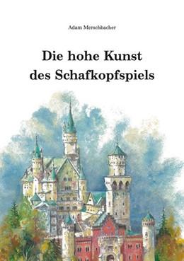 Abbildung von Merschbacher | Die hohe Kunst des Schafkopfspiels | 1. Auflage | 2018 | beck-shop.de