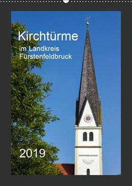 Abbildung von Bogumil | Kirchtürme im Landkreis Fürstenfeldbruck (Wandkalender 2019 DIN A2 hoch) | 5. Edition 2018 | 2018 | Ein etwas anderer Einblick in ...