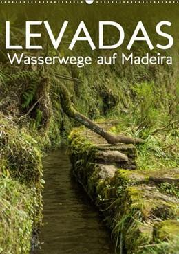 Abbildung von Gimpel | Levadas - Wasserwege auf Madeira (Wandkalender 2019 DIN A2 hoch) | 5. Edition 2018 | 2018 | Wandern entlang der Levadas im...