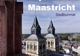 Abbildung von Boettcher   Maastricht - Stadtbummel (Wandkalender 2019 DIN A2 quer)   4. Edition 2018   2018   Einladung nach Maastricht (Mon...