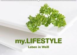 Abbildung von Krätschmer | my.LIFESTYLE - Leben in Weiß (Wandkalender 2019 DIN A2 quer) | 4. Edition 2018 | 2018 | Lebensstil, geprägt durch die ...
