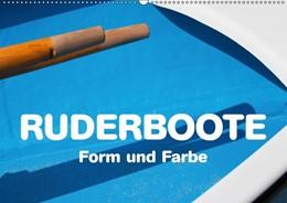 Abbildung von Krätschmer | Ruderboote - Form und Farbe (Wandkalender 2019 DIN A2 quer) | 4. Edition 2018 | 2018 | Formen und Farbenvielfalt von ...