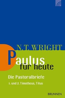 Abbildung von Wright   Paulus für heute - die Pastoralbriefe   2018   1. und 2. Timotheus, Titus
