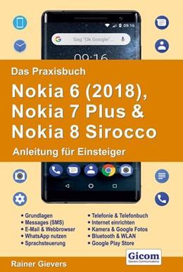 Abbildung von Gievers | Das Praxisbuch Nokia 6 (2018), Nokia 7 Plus & Nokia 8 Sirocco - Anleitung für Einsteiger | 2018