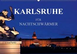 Abbildung von Boettcher   KARLSRUHE FÜR NACHTSCHWÄRMER (Wandkalender 2019 DIN A2 quer)   4. Edition 2018   2018   Highlights der Fächerstadt Kar...