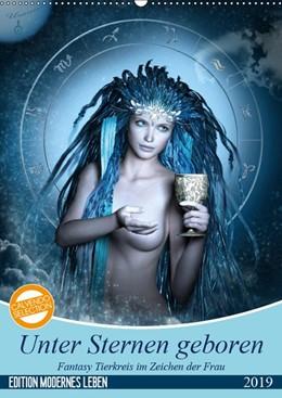 Abbildung von Glodde   Unter Sternen geboren - Fantasy Tierkreis im Zeichen der Frau (Wandkalender 2019 DIN A2 hoch)   5. Edition 2018   2018   Die magische Verbindung von St...