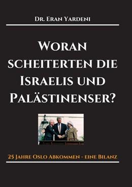 Abbildung von Yardeni   Woran scheiterten die Israelis und Palästinenser   1   2018   25 Jahre Oslo-Abkommen - eine ...