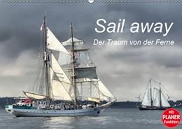 Abbildung von Dobrindt   Sail away - Der Traum von der Ferne (Wandkalender 2019 DIN A2 quer)   4. Edition 2018   2018