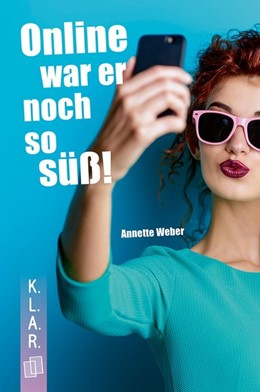 Abbildung von Weber   Online war er noch so süß!   1. Auflage   2018   beck-shop.de