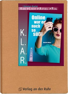 Abbildung von Weber   K.L.A.R. - Literatur-Kartei: Online war er noch so süß!   1. Auflage   2018   beck-shop.de