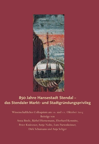850 Jahre Hansestadt Stendal - das Stendaler Markt- und Stadtgründungsprivileg, 2018 | Buch (Cover)