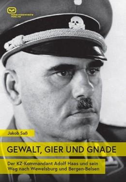 Abbildung von Sass | GEWALT, GIER UND GNADE | 2019 | Der KZ-Kommandant Adolf Haas u...