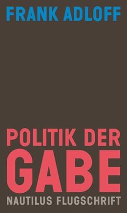 Abbildung von Adloff | Politik der Gabe | 2018 | Für ein anderes Zusammenleben