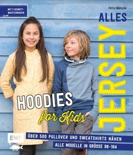 Abbildung von Wünsche | Alles Jersey - Hoodies for Kids | 2018 | Über 500 Pullover und Sweatshi...