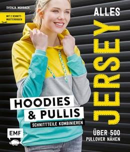 Abbildung von Morbach   Alles Jersey - Hoodies und Pullis   2018   Schnittteile kombinieren -Über...