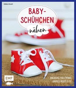 Abbildung von Malsam   Babyschühchen nähen - Sneakers, Ballerinas, Chucks, Boots & Co.   1. Auflage   2018   beck-shop.de