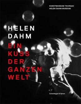 Abbildung von Hoch / Landert / Tischhauser | Helen Dahm | 2018 | Ein Kuss der ganzen Welt