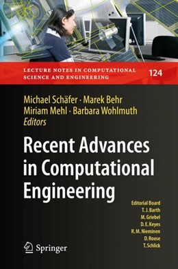 Abbildung von Schäfer / Behr / Mehl / Wohlmuth   Recent Advances in Computational Engineering   1st ed. 2018   2018   Proceedings of the 4th Interna...   124