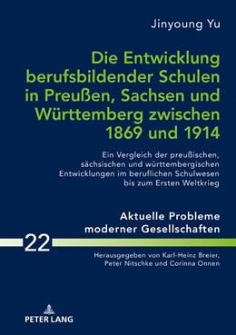 Abbildung von Yu / Nitschke   Die Entwicklung berufsbildender Schulen in Preußen, Sachsen und Württemberg zwischen 1869 und 1914   2018   Ein Vergleich der preußischen,...   22