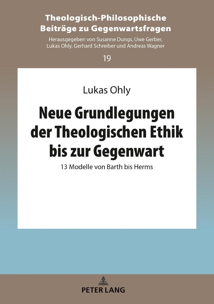 Neue Grundlegungen der Theologischen Ethik bis zur Gegenwart | Ohly, 2018 | Buch (Cover)