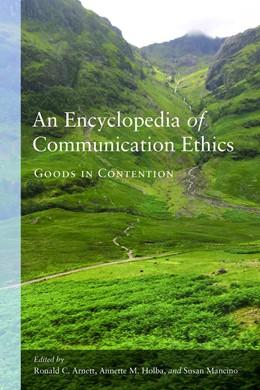 Abbildung von Mancino / Arnett / Holba   An Encyclopedia of Communication Ethics   2018   Goods in Contention