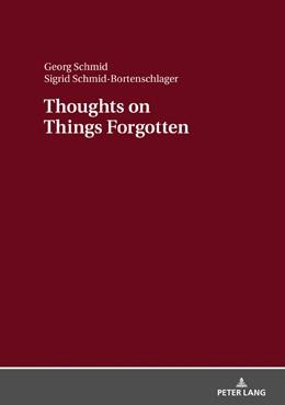 Abbildung von Schmid / Schmid-Bortenschlager | Thoughts on Things Forgotten | 2018 | Recharging the Collective Memo...