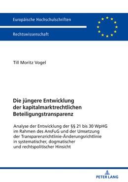 Abbildung von Vogel | Die jüngere Entwicklung der kapitalmarktrechtlichen Beteiligungstransparenz | 2018 | Analyse der Entwicklung der §§...