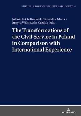 Abbildung von Wisniewska-Grzelak / Itrich-Drabarek / Mazur   The Transformations of the Civil Service in Poland in Comparison with International Experience   2018