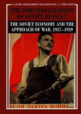Abbildung von Davies / Harrison | The Industrialisation of Soviet Russia Volume 7: The Soviet Economy and the Approach of War, 1937-1939 | 1. Auflage | 2018 | beck-shop.de