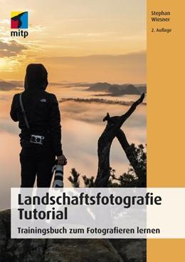 Abbildung von Wiesner | Landschaftsfotografie Tutorial | 2. Auflage | 2018 | Trainingsbuch zum Fotografiere...
