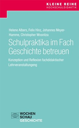 Abbildung von Albers / Hinz / Meyer-Hamme | Schulpraktika im Fach Geschichte betreuen | 2018 | Konzeption und Reflexion fachd...