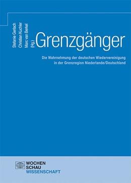 Abbildung von Gerlach / Kuchler / Berkel   Grenzgänger   2018   Die Wahrnehmung der deutschen ...