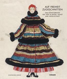 Abbildung von Holzhey / Ewers-Schultz | Auf Freiheit zugeschnitten | 2018 | Das Künstlerkleid um 1900 in M...