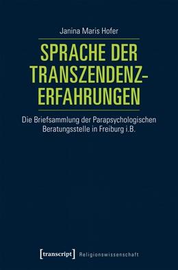 Abbildung von Hofer   Sprache der Transzendenzerfahrungen   2018   Die Briefsammlung der Parapsyc...