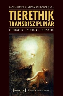 Abbildung von Hayer / Schröder | Tierethik transdisziplinär | 1. Auflage | 2019 | beck-shop.de