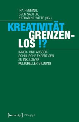 Abbildung von Henning / Sauter / Witte | Kreativität grenzenlos!? | 2019 | Inner- und außerschulische Exp...