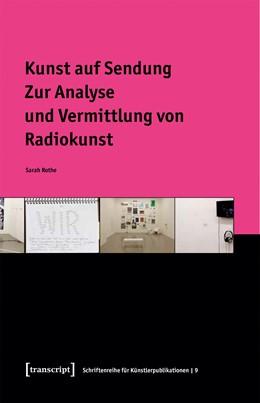 Abbildung von Rothe | Kunst auf Sendung | 1. Auflage | 2020 | beck-shop.de