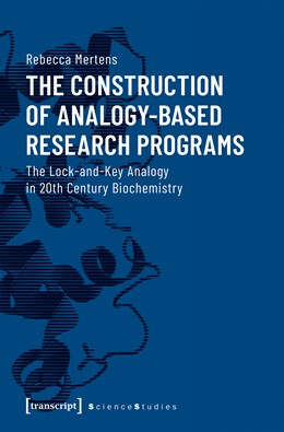 Abbildung von Mertens | The Construction of Analogy-Based Research Programs | 2019 | The Lock-and-Key Analogy in 20...
