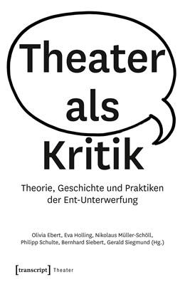 Abbildung von Ebert / Holling   Theater als Kritik   1. Auflage   2018   beck-shop.de