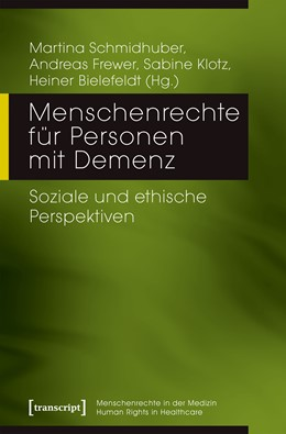Abbildung von Schmidhuber / Frewer / Klotz / Bielefeldt | Menschenrechte für Personen mit Demenz | 2019 | Soziale und ethische Perspekti...
