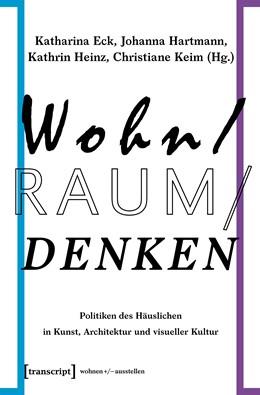 Abbildung von Eck / Hartmann | Wohn / Raum / Denken | 1. Auflage | 2021 | beck-shop.de